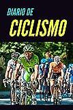Diario de Ciclismo: Registro de Entrenamiento del Ciclista | Libreta para Organizar Entrenamientos | Seguimiento de la Evolución y  Rendimiento para Ciclistas |120 páginas | Edición en Español