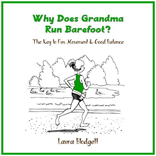 Why Does Grandma Run Barefoot? audiobook cover art