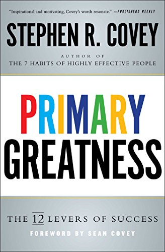 Primary Greatness: The 12 Levers of...