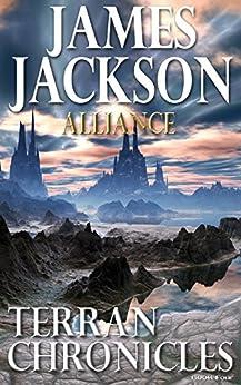 Alliance (Terran Chronicles Book 4) by [James Jackson]
