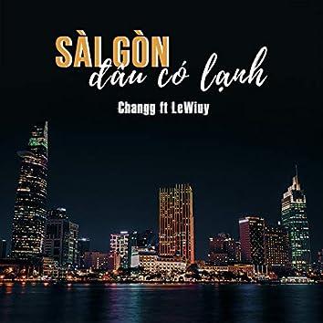 Sài Gòn Đâu Có Lạnh (feat. LeWiuy)