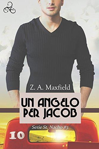 Un angelo per Jacob (St. Nacho Vol. 3)