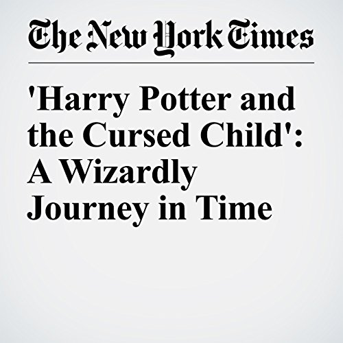 『'Harry Potter and the Cursed Child': A Wizardly Journey in Time』のカバーアート