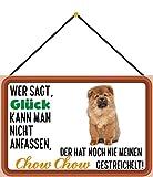Blechschild Con cordón 30 x 20 cm, decoración para perros con texto en alemán 'Wer SAGT Glück kann Man nicht anfassen, der hat noch nie einen Chow Chow gestreichelt - Blechemma