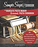 My Marcato Pasta Maker Homemade Pasta Cookbook, A Simple Steps Brand Cookbook:...
