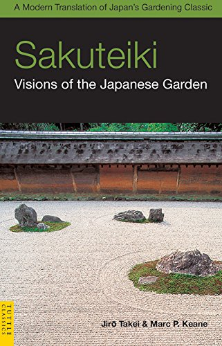 Compare Textbook Prices for Sakuteiki: Visions of the Japanese Garden: A Modern Translation of Japan's Gardening Classic Tuttle Classics  ISBN 9780804839686 by Takei, Jiro,Keane, Marc P.
