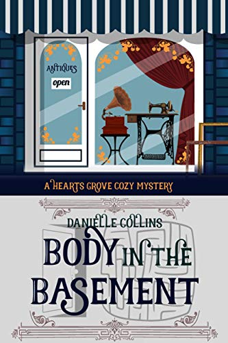 Body in the Basement (Hearts Grove Cozy Mystery Book 12) by [Danielle Collins]