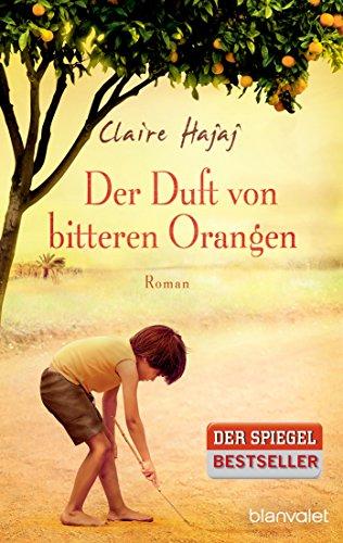 Der Duft von bitteren Orangen: Roman
