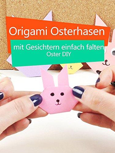 Clip: Origami Osterhasen mit Gesichtern einfach falten - Oster DIY