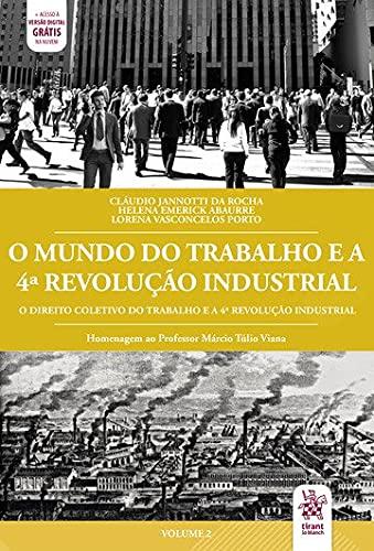 O Mundo do Trabalho e a 4ª Revolução Industrial: Homenagem ao Professor Márcio Túlio Viana (Volume 2)