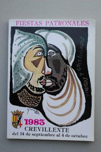 MOROS y cristianos. Crevillente 1983 : revista conmemorativa de las Fiestas que la Villa de Crevillente celebra en honor a su Patrón San Francisco de Asís durante los días 14 de septiembre al 4 de octubre]
