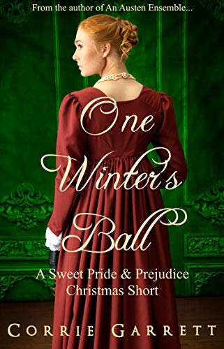 One Winter's Ball: A Pride and Prejudice Christmas Story by [Corrie Garrett]