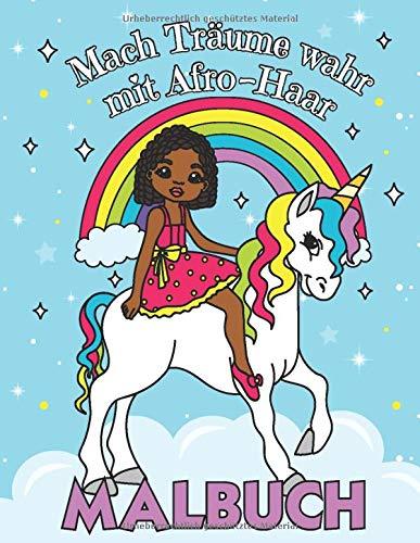 Mach Träume Wahr mit Afro Haar - Malbuch: Ausmalbuch für Mädchen mit afrikanischen Wurzeln | Mit coolen Frisuren wie Cornrows, Braids und Twists