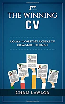 The Winning CV: A Guide to Writing a Great CV From Start to Finish (Yep)