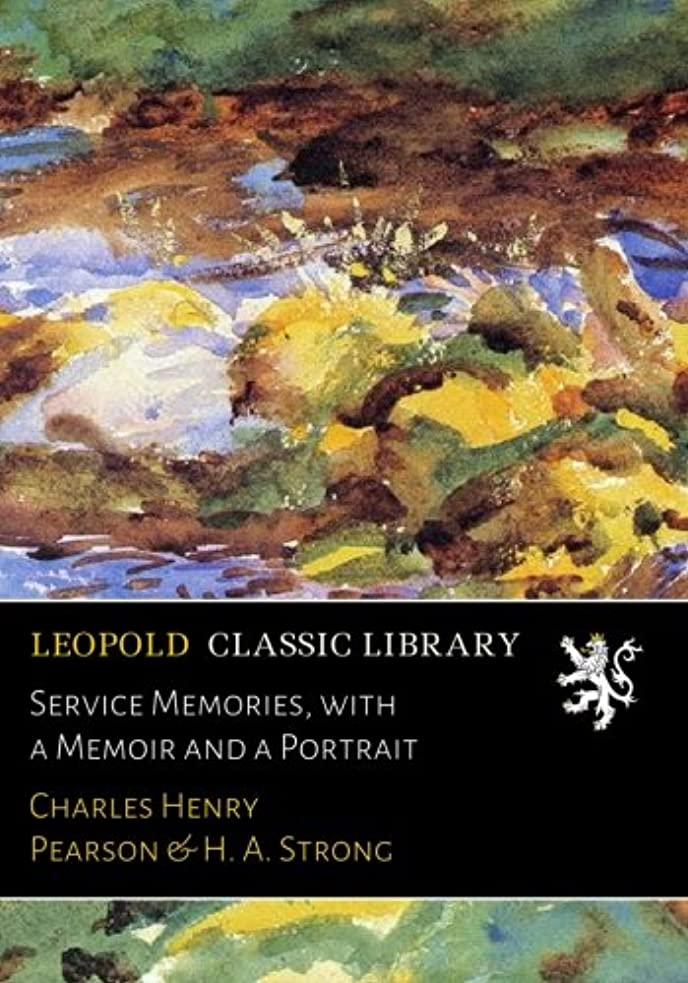 寺院湿気の多い足Service Memories, with a Memoir and a Portrait