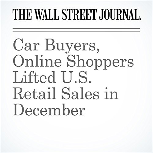 Car Buyers, Online Shoppers Lifted U.S. Retail Sales in December copertina