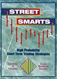 Street Smarts: High Probability Short-Term Trading Strategies by Linda Bradford Raschke and Laurence Connors