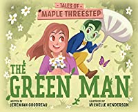 The Green Man: Tales of Maple Threestep