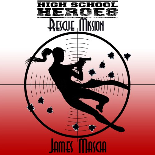 High School Heroes: Rescue Mission audiobook cover art