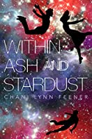 Within Ash and Stardust (Xenith Trilogy)