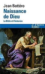 Naissance de Dieu - La Bible et l'historien de Jean Bottéro