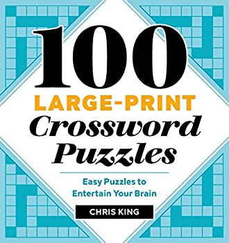 100 Large-Print Crossword Puzzles  Easy Puzzles to Entertain Your Brain