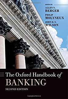 The Oxford Handbook of Banking, Second Edition (Oxford Handbooks)