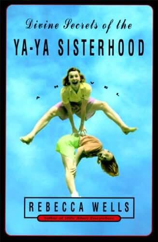 Divine Secrets of the Ya-Ya Sisterhood: A Novel (The Ya-Ya Series Book 1) (English Edition)