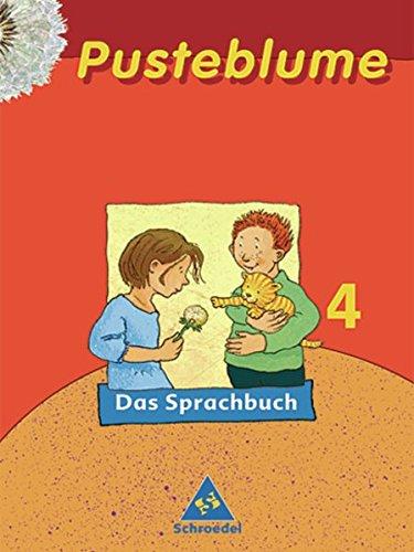 Pusteblume. Das Sprachbuch - Ausgabe 2006 für Hamburg, Hessen, Niedersachsen, Schleswig-Holstein: Schülerband 4
