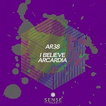 I Believe / Arcadia