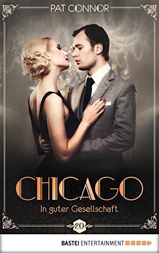 Chicago - In guter Gesellschaft (Die Krimi-Serie in den Zwanzigern 20)