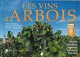 Les vins d'Arbois - histoire et tradition