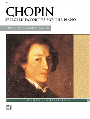 Chopin -- Chopin: Selected Favorites for the PIano (Alfred Masterwork Edition)