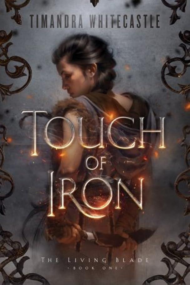 正直衝突減衰Touch of Iron (The Living Blade)