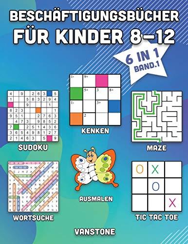 Beschäftigungsbücher für Kinder 8-12: 6 in 1 - Wortsuche, Sudoku, Ausmalen, Labyrinthe, KenKen & Tic Tac Toe (Band. 1)