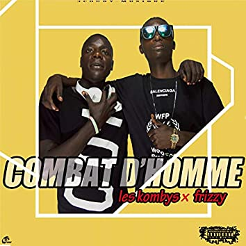 Combat d'homme (feat. Frizzy)