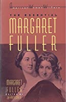The Essential Margaret Fuller (American Women Writers Series)