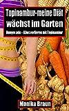 Topinambur-meine Diät wächst im Garten: Hunger ade – Kilos verlieren mit Topinambur (German Edition)