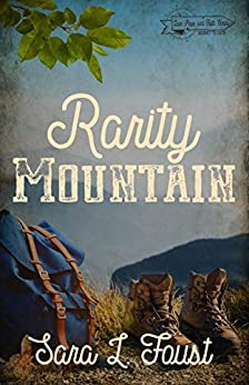 Rarity Mountain (Love, Hope, and Faith Series Book 3) by [Sara L. Foust]
