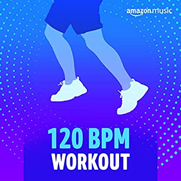 120 BPM Workout