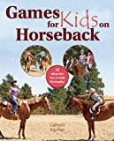 Games for Kids on Horseback: 16 Ideas for Fun and Safe Horseplay