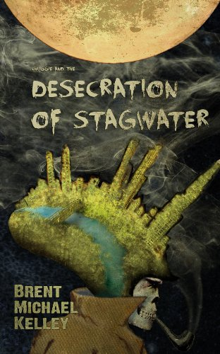 Chuggie and the Desecration of Stagwater (Mischief Mayhem Want and Woe Book 1)
