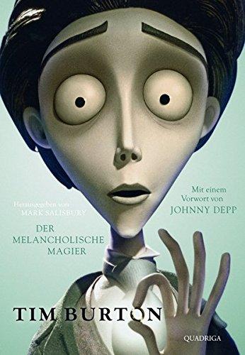 Tim Burton: Der melancholische Magier. Mit einem Vorwort von Johnny Depp