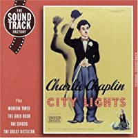 Charlie Chaplin City Lights Soundtrack: Plus Modern Times / The Gold Rush / The Circus / The Great Dictator by Charlie Chaplin
