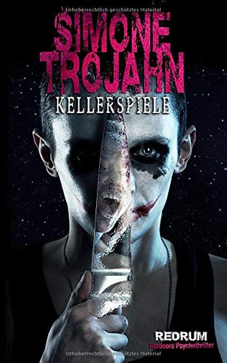 上流のリール葉巻Kellerspiele: Ueberarbeitete Hardcore Psychothriller Neuauflage 2018