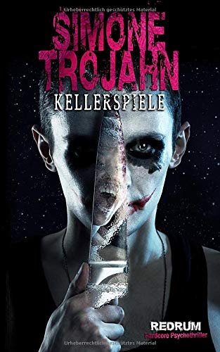 Kellerspiele: Überarbeitete Hardcore Psychothriller Neuauflage 2018