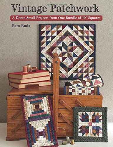 """Compare Textbook Prices for Vintage Patchwork: A Dozen Small Projects from One Bundle of 10"""" Squares  ISBN 0744527114207 by Buda, Pam"""