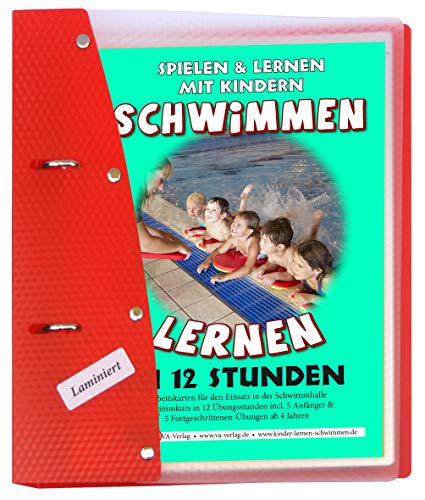 Schwimmen lernen in 12 Stunden, laminiert (8): Wasserfester Kartensatz, laminiert (Schwimmen lernen - laminiert / Spielen & Lernen mit Kindern)