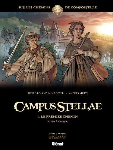 Campus Stellae, sur les chemins de Compostelle - Tome 01 : Le premier chemin