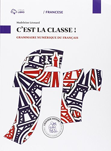 C'est la classe. Grammaire numerique. Per la Scuola media. Con e-book. Con espansione online